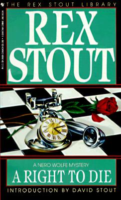 A Right to Die By Stout, Rex/ Stout, David (INT)