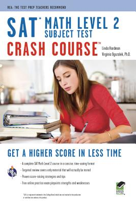 SAT Math Level 2 Crash Course w/Online Practice Tests By Licari, Meredith
